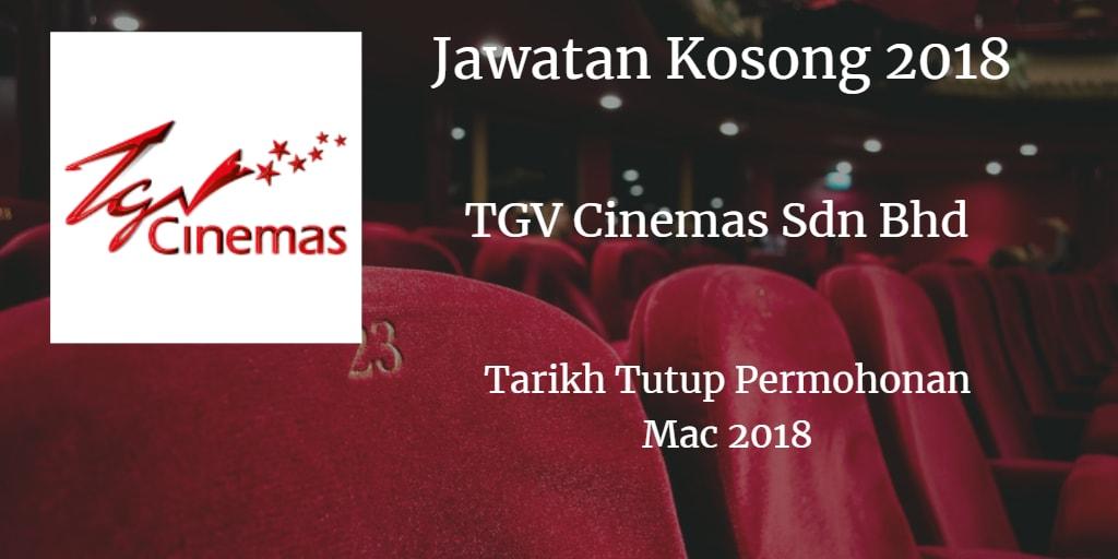 Jawatan Kosong TGV Cinemas SDN BHD Mac 2018