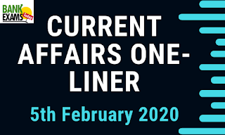 Current Affairs One-Liner: 5th February 2020