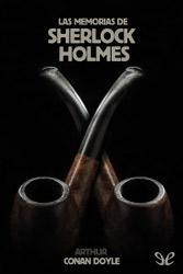 Libros gratis Las memorias de Sherlock Holmes para descargar en pdf completo