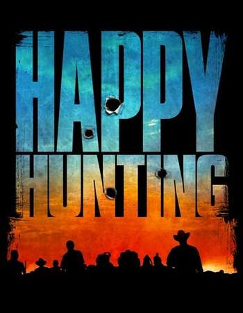 Happy Hunting 2017 Full English Movie