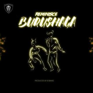 """Reminisce – """"Burushaga"""""""