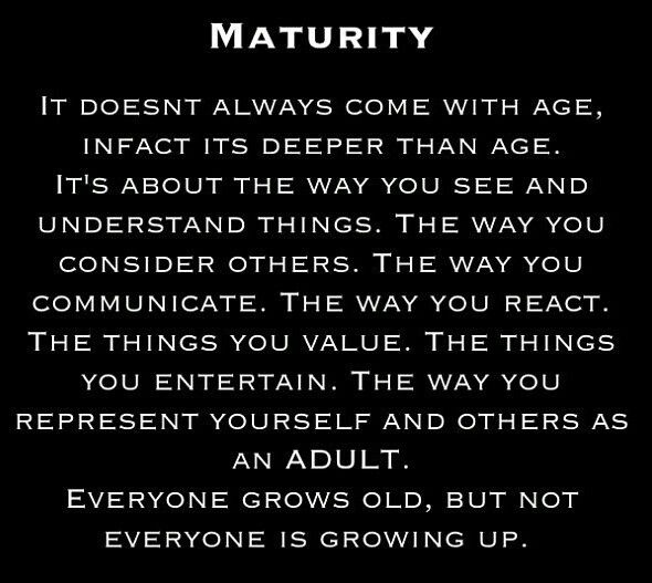 the meaning of maturity I understand by definition that maturity isn't exactly accurate when referring to this kind of topic i was using it the same way otaku was used its not exactly the right term and is not completely accurate but it is still helpful in pointing the reader the general direction of the discussion.