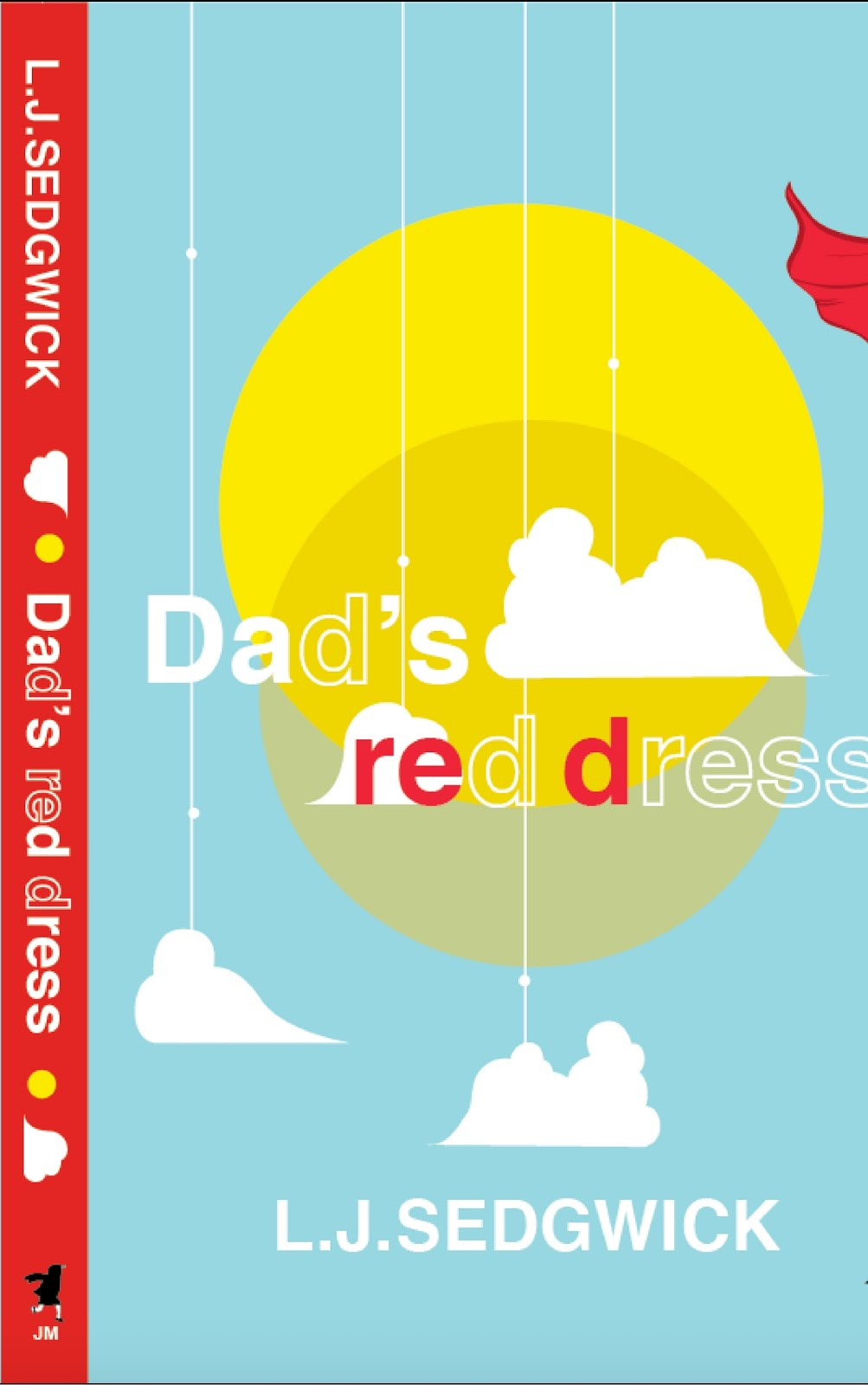 Dad's Red Dress... coming out soon.