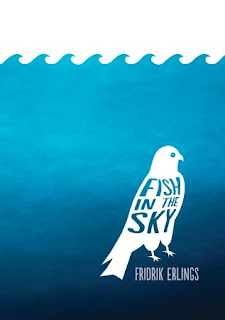 book cover of Fish in the Sky by Fridrik Erlings published by Candlewick