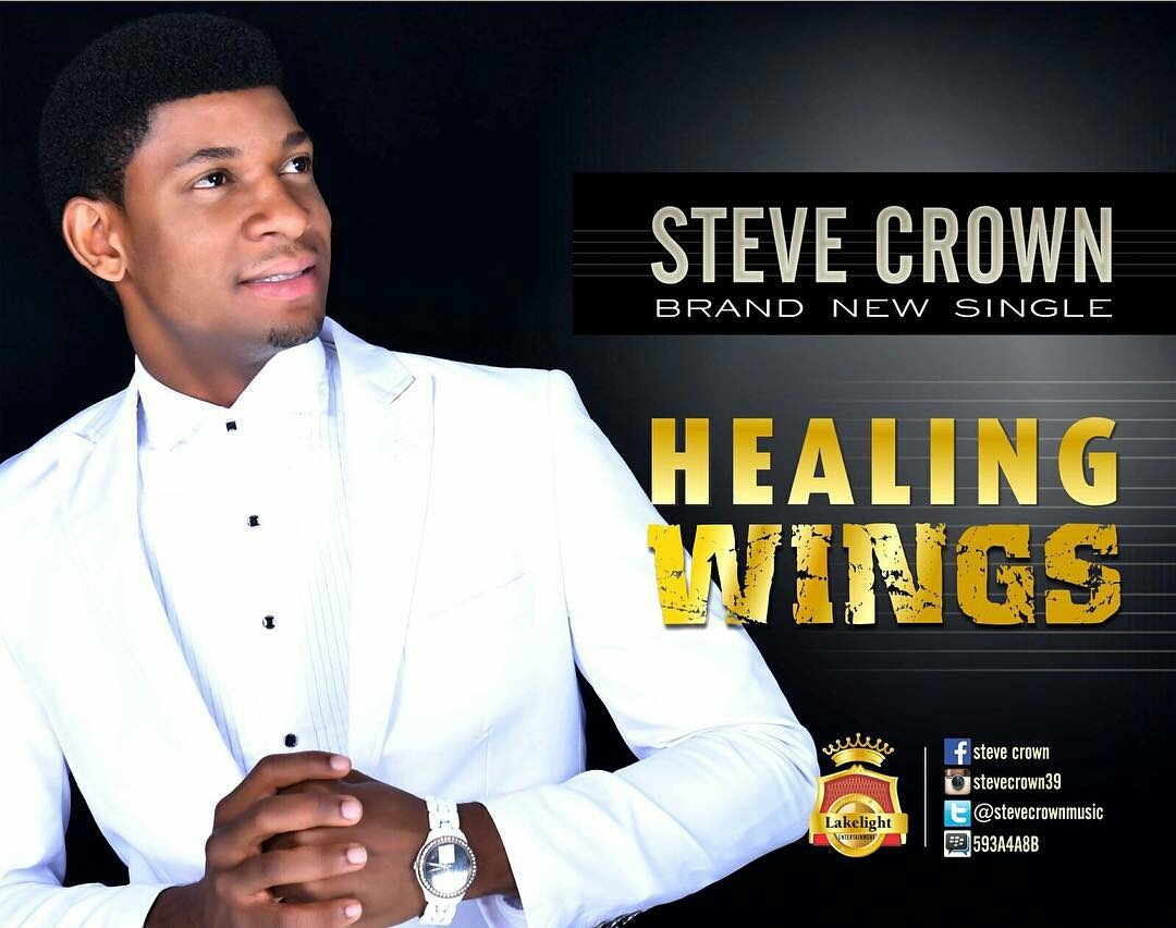 Healing Wings by Steve Crown Lyrics
