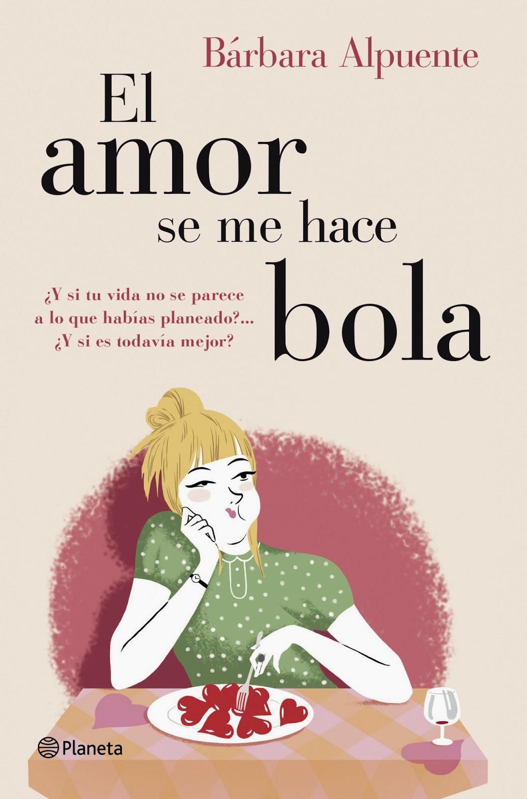 http://labibliotecadebella.blogspot.com.es/2015/02/el-amor-se-me-hace-bola-barbara-alpuente.html