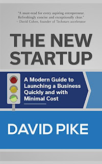 The New Startup: A Modern Guide to Launching a Business Quickly and with Minimal Cost