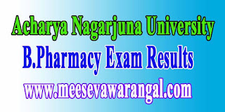 Acharya Nagarjuna University B.Pharmacy Exam Results