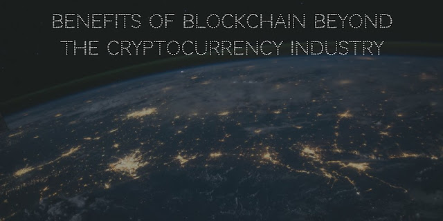 Benefits of Blockchain beyond the cryptocurrency industry