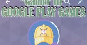 Fitur Gamer Id Kini Telah Dapat Dinikmati Pengguna Google Play Games