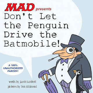 Don't Let the Penguin Drive the Batmobile - A fantastic mash-up of classic Batman tropes paired with Willem's style in illustration, text, and voice. #DontLetThePenguinDriveTheBatmobile #NetGalley #ChidrensLit #Parody #PictureBook