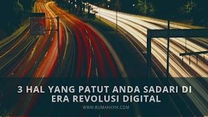 3 Hal yang Patut Anda Sadari di Era Revolusi Digital