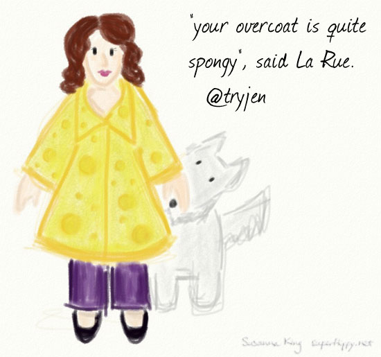 """your overcoat is quite spongy"", said La Rue."