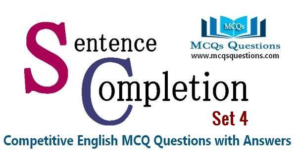 Sentence Completion Test MCQs Set 4