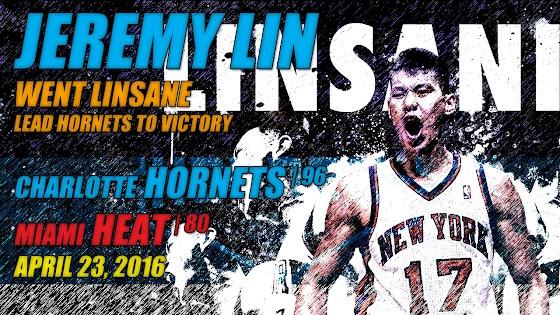 Jeremy Lin Went Linsane, NBA Playoffs RD 1 Game 3, Hornets Beat Heat, 96 - 80, 4.23.2016