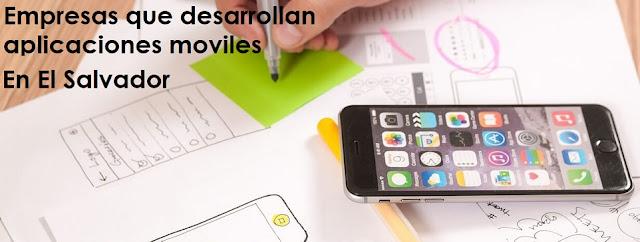 Empresas Desarrolladoras de Aplicaciones Móviles en El Salvador