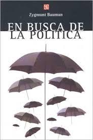 """""""En busca de la política"""" - Z. Bauman"""