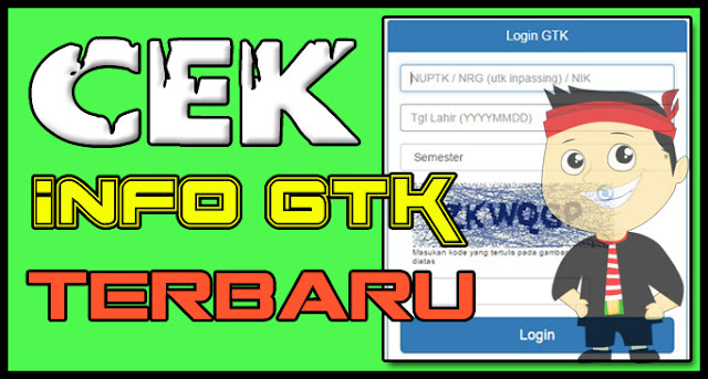 Cara Cek INFO GTK Terbaru (UPDATE)
