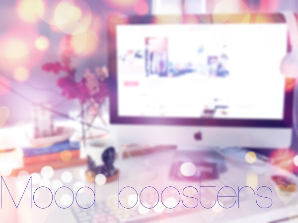 Mood boosters или какво оправя настроението ми