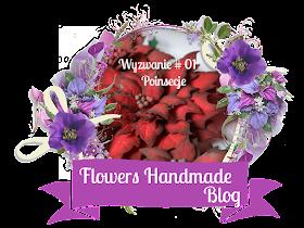 http://flowershandmadeblog.blogspot.ie/2016/12/wyzwanie-01-poinsecje.html?m=1