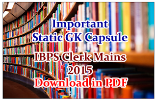 Important Static GK Capsule for IBPS Clerical Mains 2015- Download in PDF