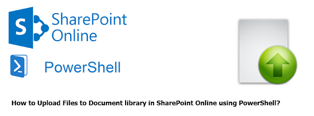 sharepoint online Upload Files to Document Library using PowerShell