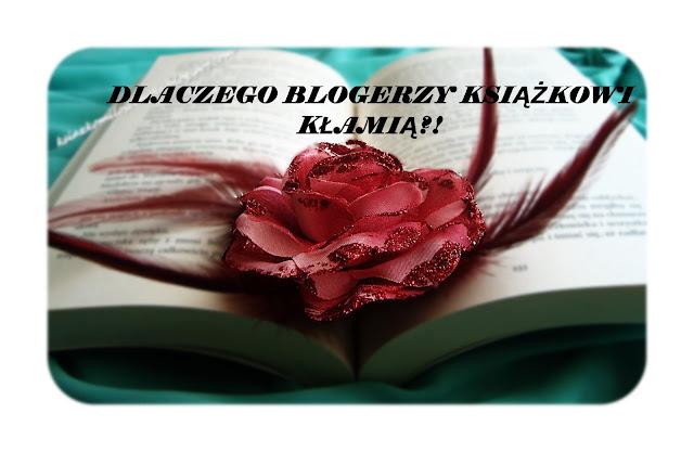 Dlaczego blogerzy książkowi kłamią?