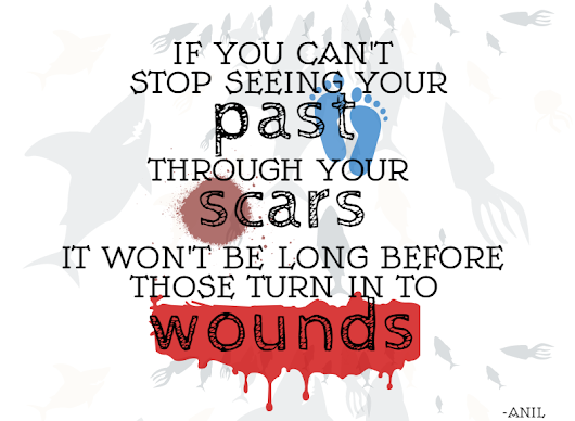 SCARS AND WOUNDS ~ my little space