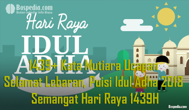 1439+ Kata Mutiara Ucapan Selamat Lebaran, Puisi Idul Adha 2018 dan Semangat Hari Raya 1439H