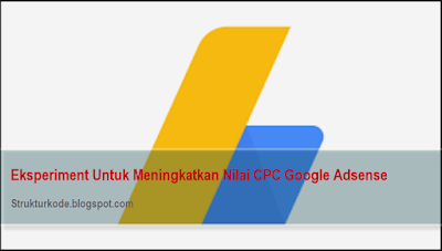 4 Eksperimen untuk meningkatkan nilai CPC google adsense