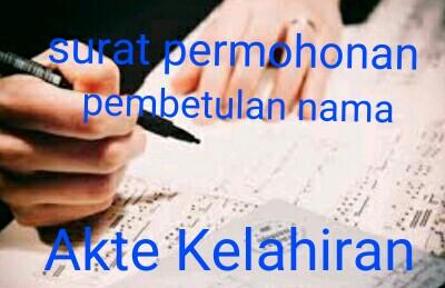 format surat permohonan pembetulan nama di akte kelahiran
