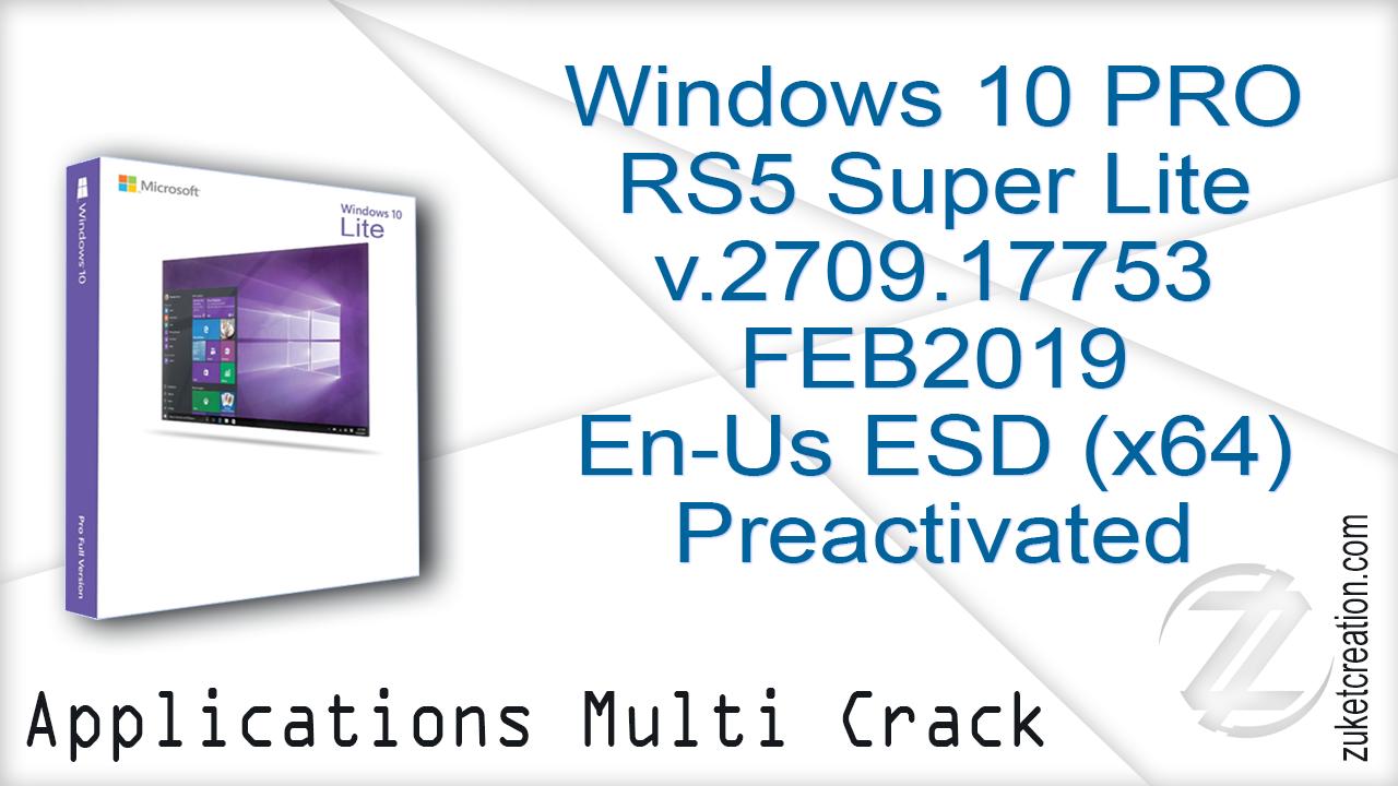 Hacker Application: Windows 10 PRO RS5 Super Lite v 2709 17753