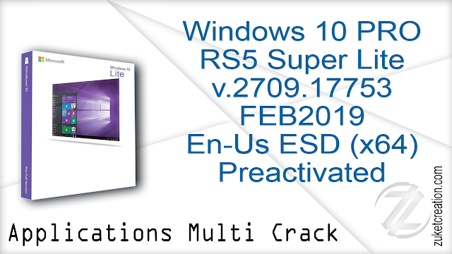 Windows 10 PRO RS5 Super Lite  v.2709.17753 FEB2019 En-Us ESD x64 Preactivated