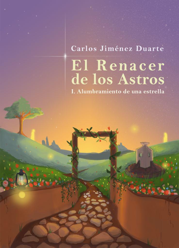 Alumbramiento de una estrella: El Renacer de los Astros  Nro. 1 – Carlos Jiménez Duarte