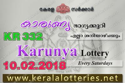Kerala Lottery Results  10-Feb-2018 Karunya KR-332 www.keralalotteries.net