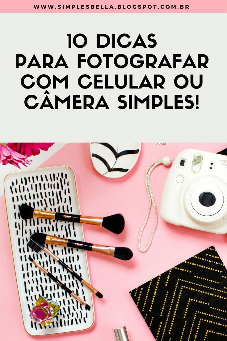 10 dicas para tirar ótimas fotos com equipamentos simples