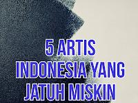 Berita Terkini: Sedih, 5 artis terkenal Indonesia ini jatuh miskin pada akhir hidupnya