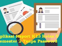 Aplikasi Raport K13 Kelas 5 Semester 2 Tanpa Password