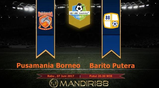 Prediksi Bola : Pusamania Borneo FC Vs Barito Putera , Rabu 07 Juni 2017 Pukul 20.30 WIB