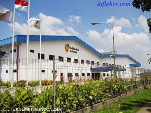 LOWONGAN KERJA PT.FUJI SEIMITSU INDONESIA