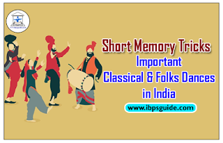 Short Memory Tricks - List of Important Classical and Folks Dances in India