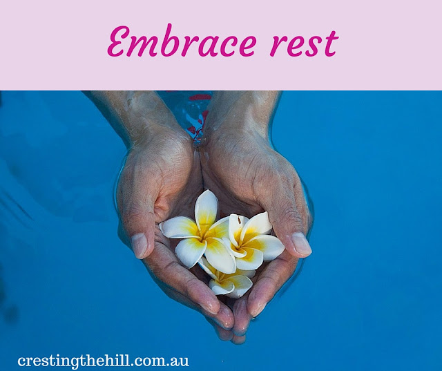 take time to rest and restore - you don't need to be immersed in the hubbub of life every moment of the day