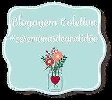 Blogagem Coletiva #52semanasdegratidão