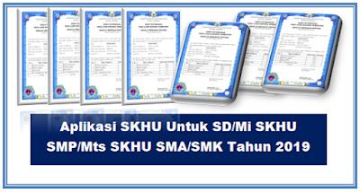 Aplikasi SKHU Untuk SD/Mi SKHU SMP/Mts SKHU SMA/SMK Tahun 2019