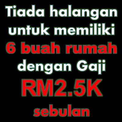 Tiada halangan untuk memiliki 6 buah rumah dengan Gaji RM2.5K sebulan