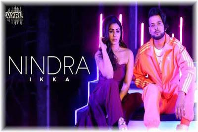 Nindra Lyrics | Ikka | Kangna Sharma