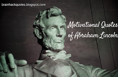 Motivational Quotes of Abraham Lincoln