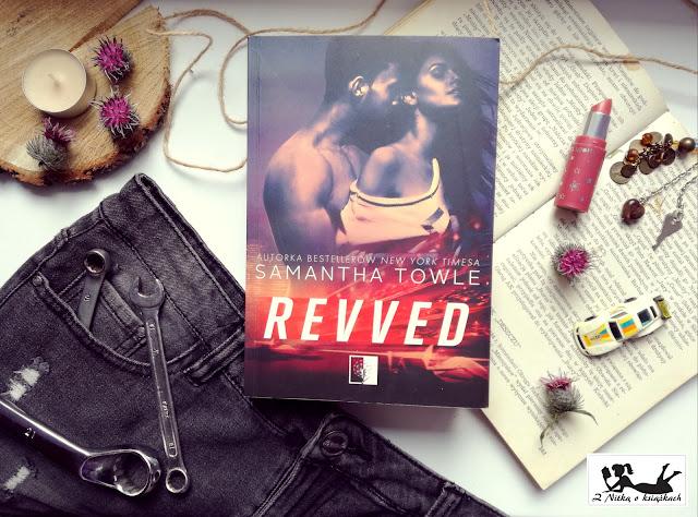 """Nieposkromiona namiętność, zawrotna prędkość i bohaterowie z problemami, czyli """"Revved"""" Samanthy Towle"""