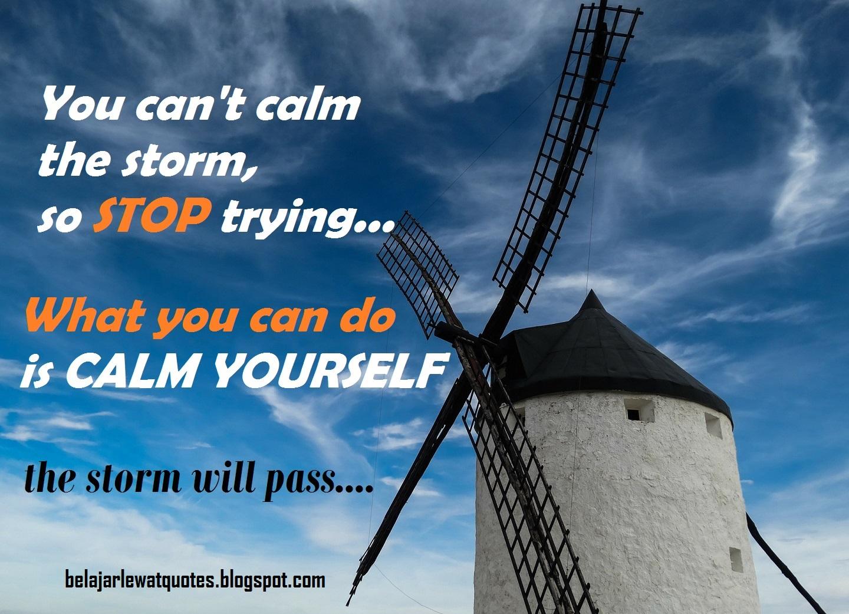 belajar kehidupan lewat quotes berhentilah mencoba meredakan badai