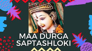 Maa Durga saptashloki
